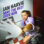 Play & Download May the Best Cock Win by Ian Harvie | Napster