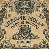 Hoodoo Voodoo by Chrome Molly