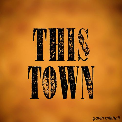 Play & Download This Town by Gavin Mikhail | Napster