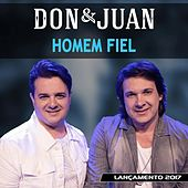 Play & Download Homem Fiel by Don & Juan | Napster