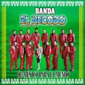 Play & Download De Mexico Para El Mundo by Banda El Recodo | Napster