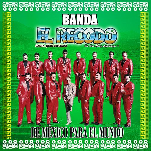 Play & Download De Mexico Para El Mundo by Banda El Recodo | Napster