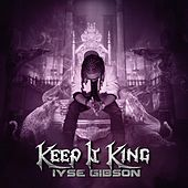 Play & Download Keep It King by Iyse Gibson | Napster