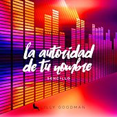 Play & Download La Autoridad de tu Nombre by Lilly Goodman | Napster