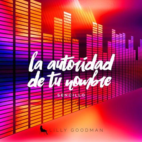 Play & Download La Autoridad de tu Nombre by Lilly Goodman | Napster