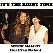 It's the Right Time (feat. Van Halen) by Mitch Malloy