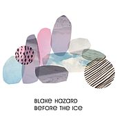 Play & Download Before the Ice (Xander Singh Remix) by Blake Hazard | Napster