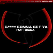 Play & Download Bitch Gonna Get Ya' - Single (Clean Version) by Rah Digga | Napster