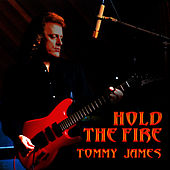 Hold The Fire by Tommy James