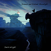 Play & Download Dreams and Distant Moonlight by David  Wright | Napster