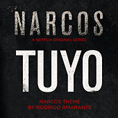 Tuyo - Narcos Theme (A Netflix Original Series Soundtrack) - Single de Rodrigo Amarante