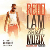 Redd I Am Big Beat Muzik: The Compilation, Vol. One by Various Artists