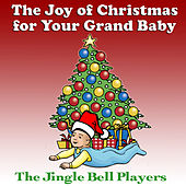 The Joy Of Christmas For Your Grand Baby by The Jingle Bell Players