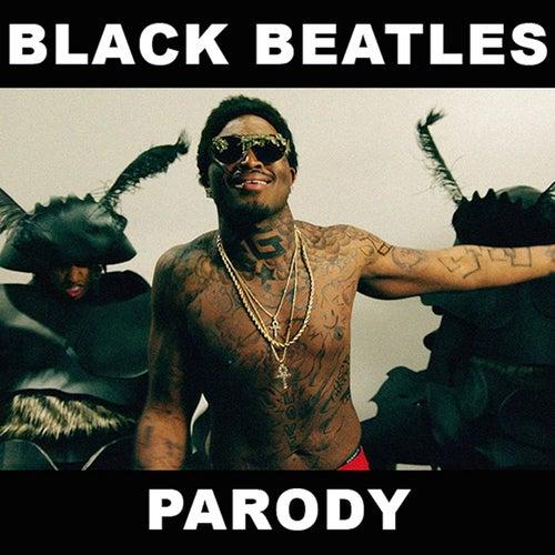 Black Beatles Parody by Bart Baker