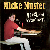 Play & Download Live! and kickin' ass!! by Micke Muster | Napster