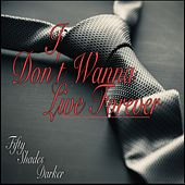 I Don't Wanna Live Forever (Fifty Shades Darker) by Various Artists
