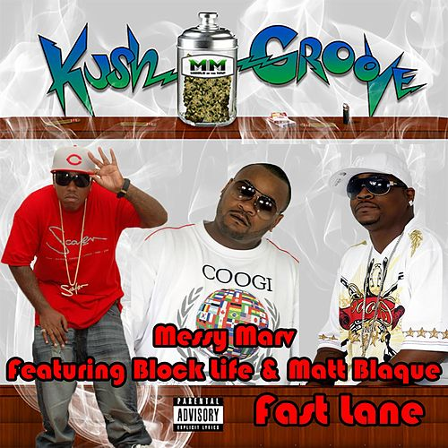 Fast Lane (feat. Block Life & Matt Blaque) by Messy Marv