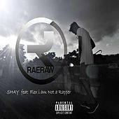Play & Download Raeraw (feat. Flex I Am Not a Rapper) by Shay | Napster