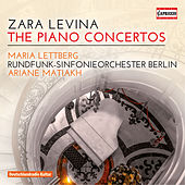Zara Levina: The Piano Concertos by Maria Lettberg