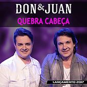 Play & Download Quebra Cabeça by Don & Juan | Napster