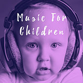 Play & Download Music For Children by Various Artists | Napster