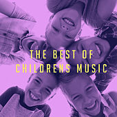 The Best Of Childrens Music by Various Artists