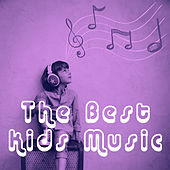 The Best Kids Music by Various Artists