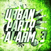 Urban Party Alarm 3 by Various Artists