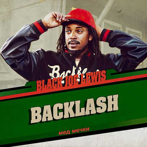 Play & Download Backlash by Black Joe Lewis | Napster