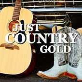 Just Country Gold von Various Artists