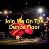Join Me On The Dance Floor von Various Artists