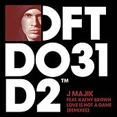 Play & Download Love Is Not A Game (feat. Kathy Brown) [Remixes] by J Majik | Napster