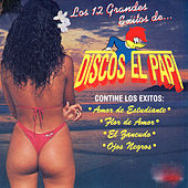 Los 12 Grandes Exitos de Discos El Papi by Various Artists