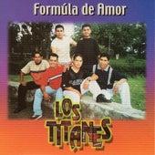 Play & Download Formula de Amor by Los Titanes De Durango | Napster