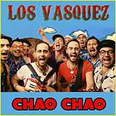 Play & Download Chao Chao by Los Vasquez | Napster