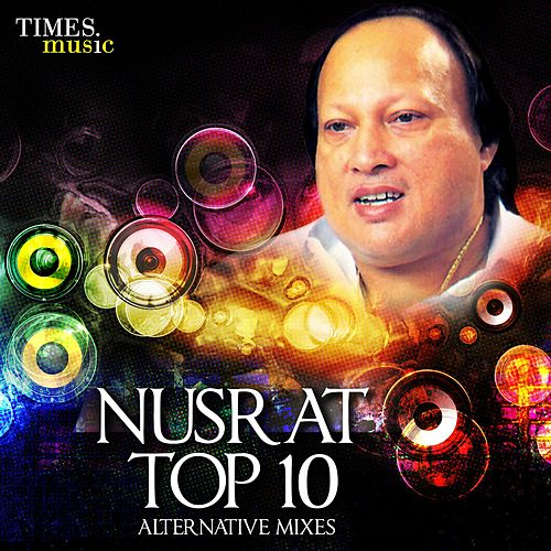 Nusrat Top 10 - Alternative Mixes von Nusrat Fateh Ali Khan