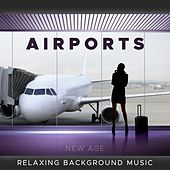 Airports: Relaxing Background Ambient Music for Airports to Calm your Mind & Body by Various Artists
