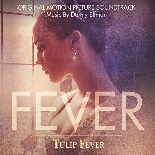 Play & Download Tulip Fever (Original Motion Picture Soundtrack) by Danny Elfman | Napster
