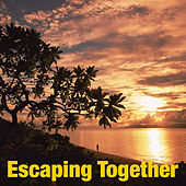 Escaping Together von Various Artists