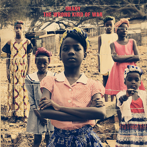 Play & Download The Wrong Kind Of War by Imany | Napster
