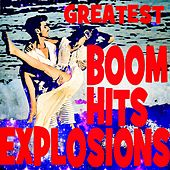 Greatest Boom Hits Explosions by Various Artists