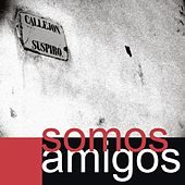 Play & Download Callejon Suspiro by Somos Amigos | Napster