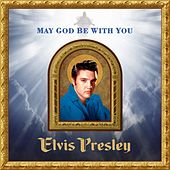 May God Be With You von Elvis Presley