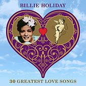 30 Greatest Love Songs by Billie Holiday