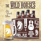 Play & Download Six Pack ...Plus by Wild Horses | Napster