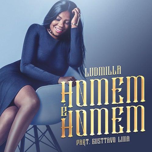 Homem é homem (Participação especial Gusttavo Lima) (Remix sertanejo) de Ludmilla