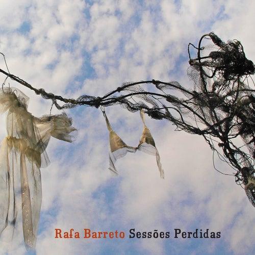 Sessões Perdidas de Rafa Barreto