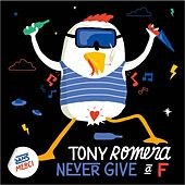 Play & Download Never Give A F by Tony Romera | Napster
