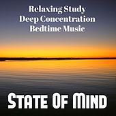 State Of Mind - Relaxing Study Deep Concentration Bedtime Music with New Age Instrumental Mindfulness Sounds by Relaxing Music Orchestra