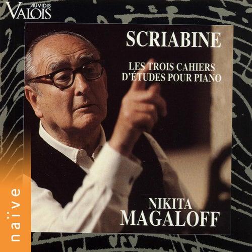 Scriabin: Les trois cahiers d'études pour piano by Nikita Magaloff